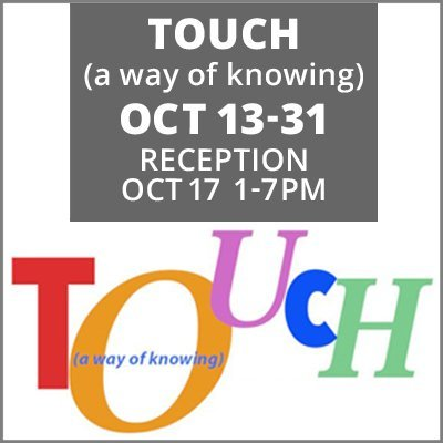 Touch a way of knowing October 13-31, 2021